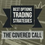 best options trading strategies: the covered call