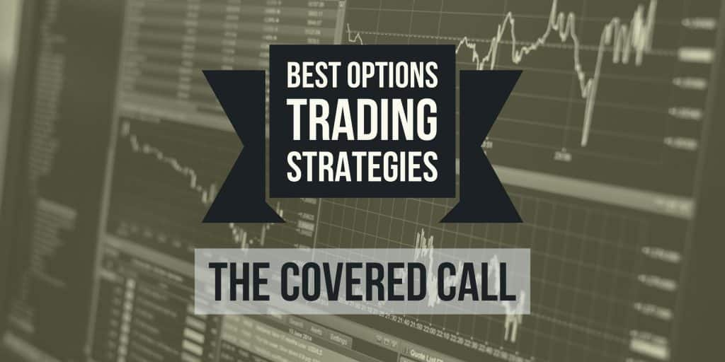 best options trading strategies  the covered call