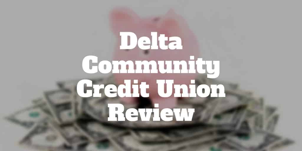 delta community credit union review