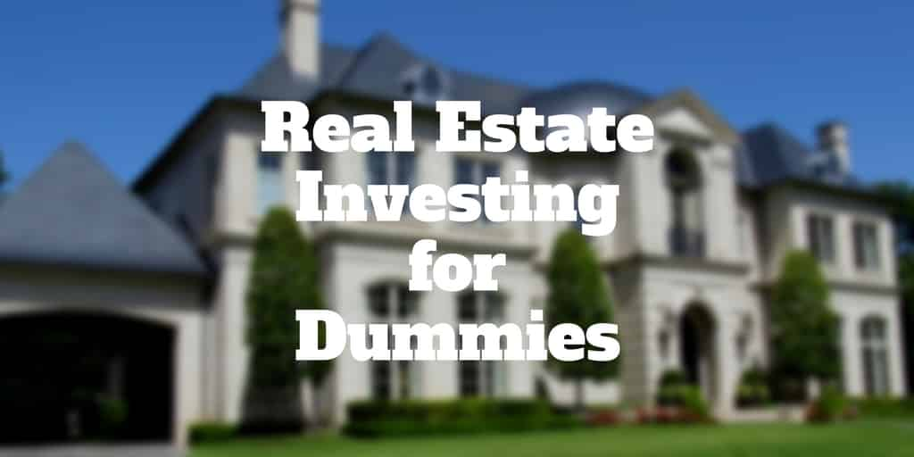 Real Estate Investing For Dummies | Investormint