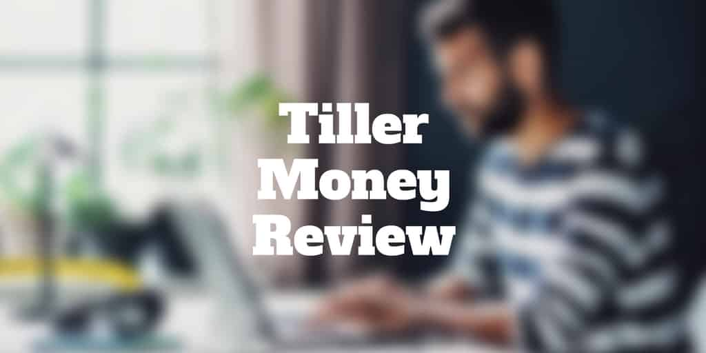 tiller money review