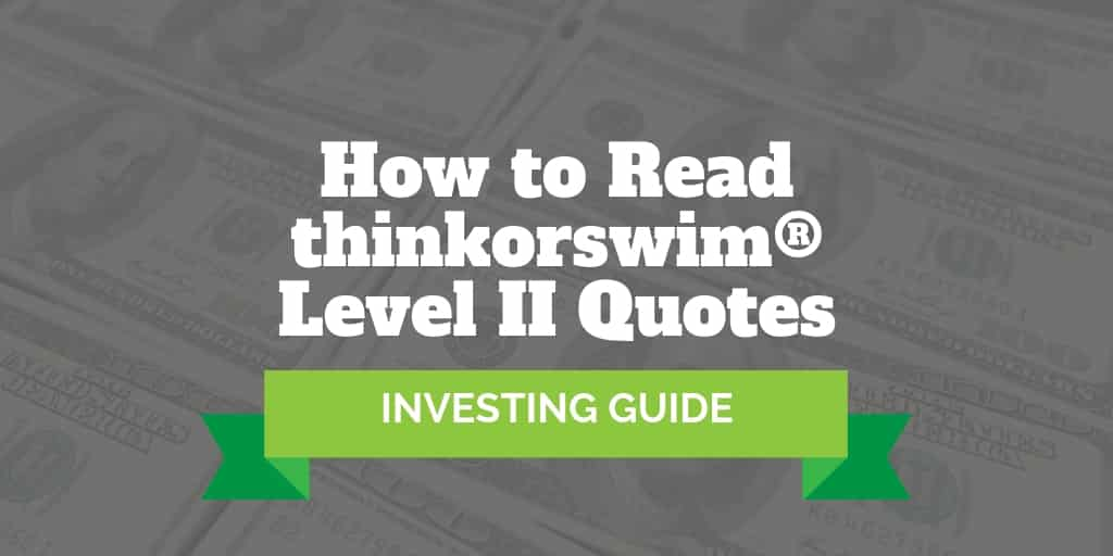How To Read thinkorswim Level 2 Quotes | Investormint