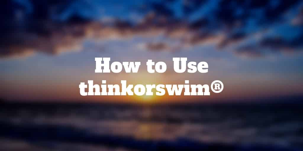 How To Use thinkorswim | Investormint