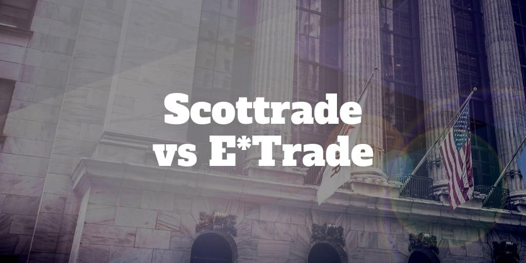 Scottrade vs E*Trade Comparison | Investormint