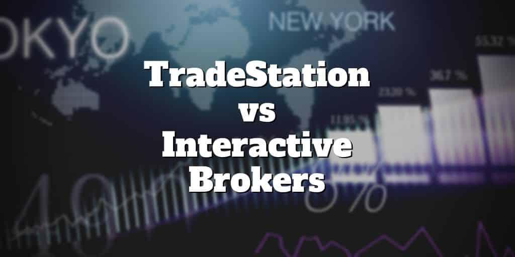 TradeStation vs Interactive Brokers Comparison | Investormint