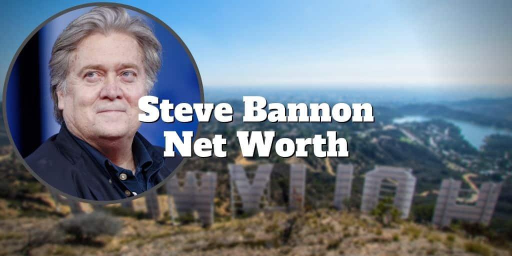Steve Bannon Net Worth - Wow, $50,000,000! | Investormint