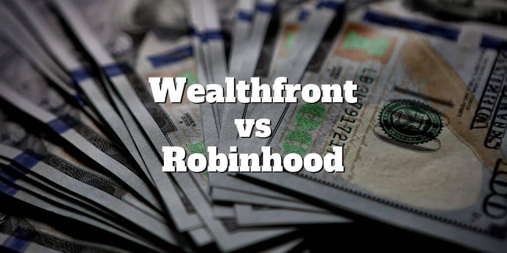 Wealthfront vs Robinhood Comparison | Investormint