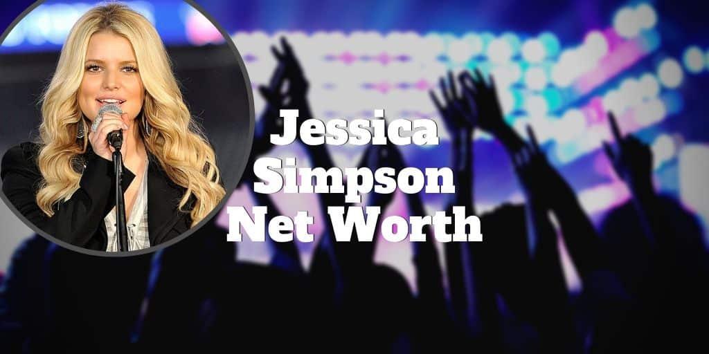 Jessica Simpson Net Worth Is HUGE! | Investormint